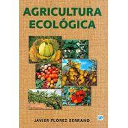 AGRICULTURA ECOLOGICA. Manual y guía didáctica