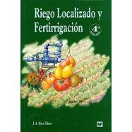 RIEGO LOCALIZADO Y FERTIRRIGACION - 4ª Edición Revisada y ampliada