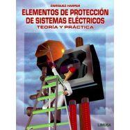 ELEMENTOS DE PROTECCION DE SISTEMAS ELECTRICOS. Teoría y Práctica