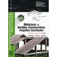 BIBLIOTECA DE DETALLES CONSTRUCTIVOS. Forjados Inclinados