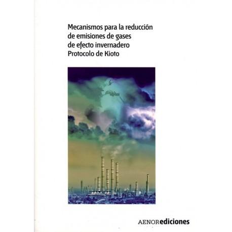 MECANISMOS PARA LA REDUCCION DE GASES DE EFECTO INVERNADERO - PROTOCOLO DE KIOTO