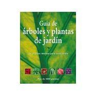 GUIA DE ARBOLES Y PLANTAS DE JARDIN. Las Plantas Idóneas para cada Jardín