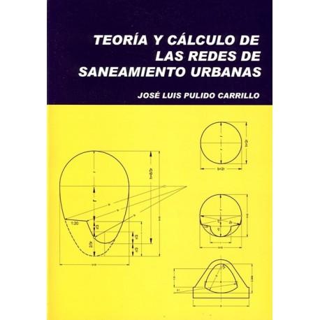 TEORIA Y CALCULO DE LAS REDES DE SANEAMIENTO URBANAS