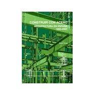 CONSTRUIR CON ACERO.Arquitectura en España 1993-2007
