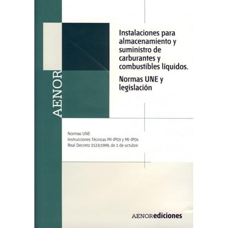 INSTALACIONES PARA ALMACENAMIENTO Y SUMINISTRO DE CARBURANTES LIQUIDOS. Normas UNE y Legislación