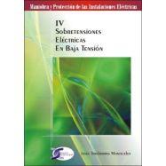 MANIOBRA Y PROTECCION DE LAS INSTALACIONES ELECTRICAS. TOMO 4: SOBRETENSIONES ELECTRICAS EN BAJA TENSION