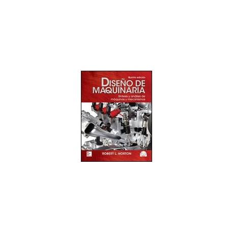 DISEÑO DE MAQUINARIA: Síntesis y Análisis de Máquinas y Mecanismos (5ª Edicion)