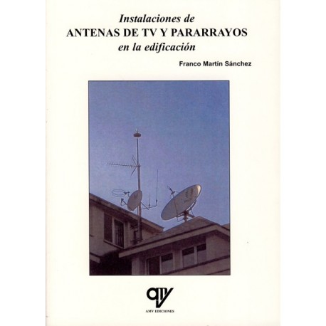 INSTALACIONES DE ANTENAS DE TV Y PARARRAYOS EN LA EDIFICACION