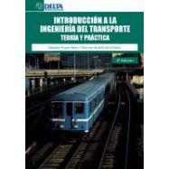 INTRODUCCION A LA INGENIERIA DEL TRANSPORTE. Teoría y Práctica (4ª Edición)