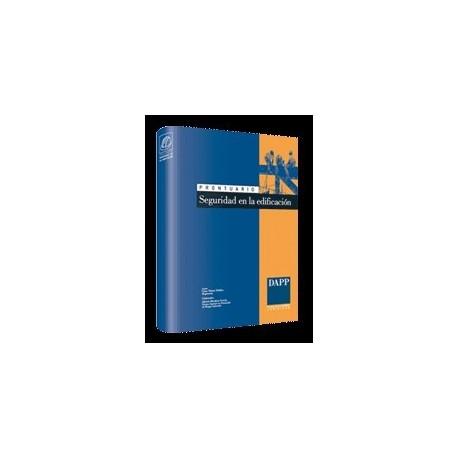 PRONTUARIO DE SEGURIDAD EN LA EDIFICACION - 3ª Edición (adaptado al CTE)