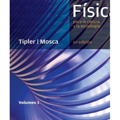 FISICA PARA LA CIENCIA Y LA TECNOLOGIA - TOMO 1: Mecánica - Oscilaciones y ondas - Termodinámica - 6ª Edición