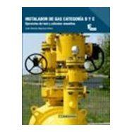 INSTALADOR DE GAS. Cateogrías B y C: Ejercicios de Test y Cálculo Resueltos