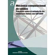 MECANICA COMPUTACIONAL DE SOLIDOS. PRACTICAS SOBRE EL METODOS DE LOS ELEMENTOS FINITOS CON SAP 2000