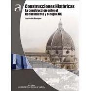 CONSTRUCCIONES HISTORICAS. La construcción entre el Renacimiento y el Siglo XX