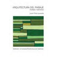 ARQUITECTURA DEL PAISAJE. Forma y Materia