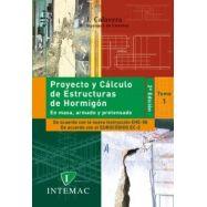 PROYECTO Y CALCULO DE ESTRUCTURAS DE HORMIGON (En masa, Armado y Pretnsado) - 2 Tomos. 2ª Edición según EHE-08 y EC-2