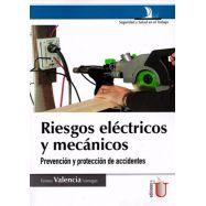 RIESGOS ELECTRICOS Y MECANICOS. Prevención y  Protección de accidentes