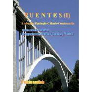 PUENTES Tomo 1. 2ª Edición ampliada - Evolución, Tipología,Cálculo, Construcción