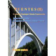 PUENTES Tomo 2. 2ª Edición ampliada - Evolución, Tipología,Cálculo, Construcción