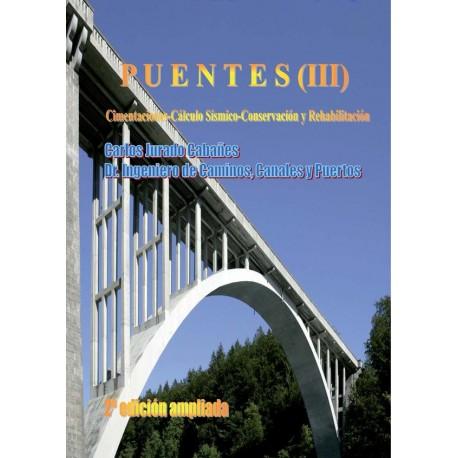 PUENTES TOMO 3 - 2ª Edición Ampliada . Cimentaciones. Cálculo Sísmico. Conservacion y Rehabiitación