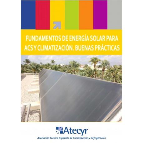 UNDAMENTOS DE ENERGIA SOLAR PARA ACS Y CLIMATIZACION. Buenas Prácticas