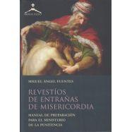 REVESTIOS DE ENTRAÑAS DE MISERICORDIA. Manual de Preparación para el Ministerio de la Penitencia