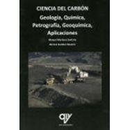 CIENCIA DEL CARBON. Geología, Química, Petrografía, Geoquímica, Aplicaciones