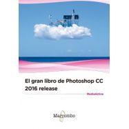 EL GRAN LIBRO DE PHTOSHOP CC 2016 RELEASE