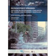 INUNDACIONES URBANAS: Criterios de Peligrosidad y Evaluación del Riesgo para Peatones y Vehiculos