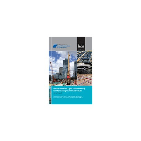DISTRIBUTED FIBRE OPTIC STRAIN SENSING FOR MONITORING CIVIL INFRASTRUCTURE. A PRACTICAL GUIDE