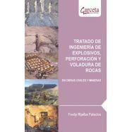TRATADO DE  INGENIERIA DE EXPLOSIVOS, PERFORACION Y VOLADURA DE ROCAS