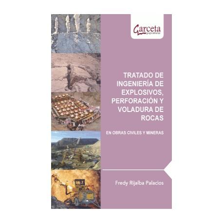 Resultado de imagen para Tratado de ingeniería de explosivos, perforación y voladura de rocas: en obras civiles y mineras