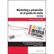 MARKETING Y PROMOCION EN EL PUNTO DE VENTA ( UF2394