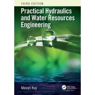 PRACTICAL HYDRAULICS AND WATER RESOURCES ENGINEERING - Third Edition