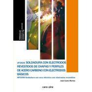 SOLDADURA CON ELECTRODOS REVESTIDOS DE CHAPAS Y PERFILES DE ACERO CARBONO CON ELECTRODOS BASICOS -UF1624