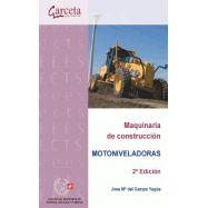MAQUINARIA DE CONSTRUCCION. MOTONIVELADORAS 2ª Edición