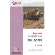MAQUINARIA DE CONSTRUCCION. BULLDOZER 2ª EDICIÓN