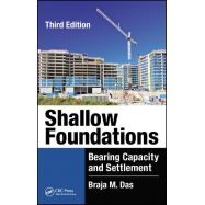 SHALLOW FOUNDATIONS: Bearing Capacity and Settlement - Third Edition