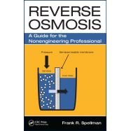 REVERSE OSMOSIS:  A GUIDE FOR NONENGINEERING PROFESSIONAL