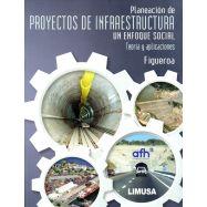 PLANEACION DE PROYECTOS DE INFRAESTRUCTURA. Un Enfoque Social