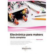 ELECTRONICA PARA MAKERS. Guía Completa
