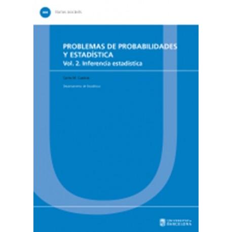 PROBLEMAS DE PROBABILIDADES Y ESTADISTICA. Volumen 2: Inferencia Estadística