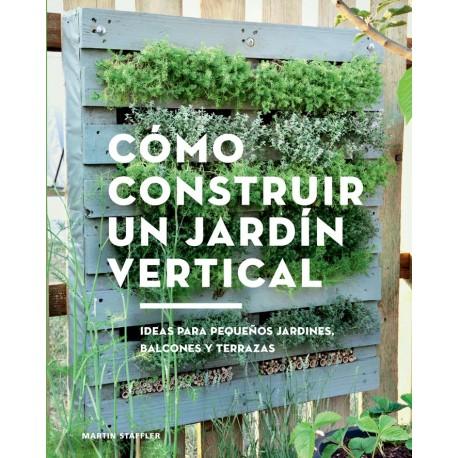 Libro como construir un jardin vertical ideas para for Jardin vertical pequeno