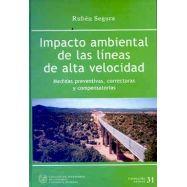 IMPACTO AMBIENTAL DE LAS LINEAS DE ALTA VELOCIDAD. MEDIDAS PREVENTIVAS CORRECTORAS Y COMPENSATORIAS