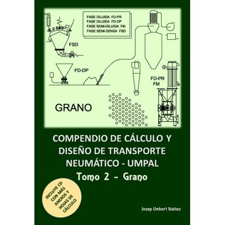 COMPENDIO DE CALCULO Y DISEÑO DE TRANSPORTE NEUMATICO - TOMO 2.  GRANO  (Incluye CD)