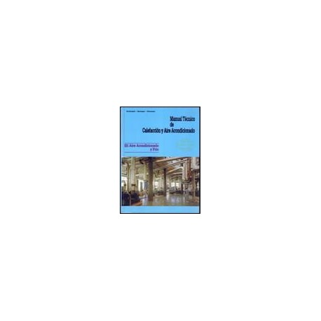 MANUAL TECNICO DE CALEF.- Tomo 2: Aire Acondicionado y Frío
