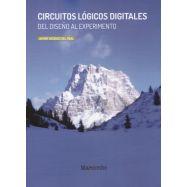 CIRCUITOS LOGICOS DIGITALES. Del Diseño al Experimento