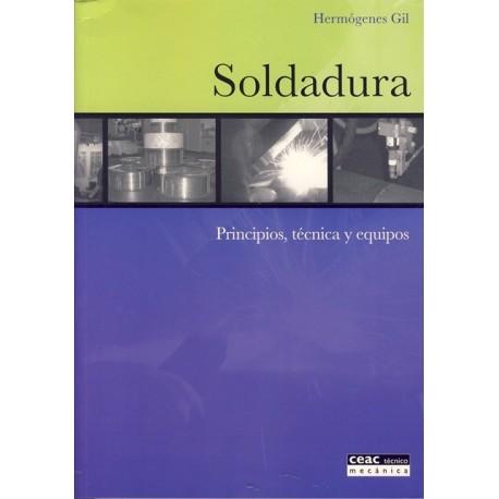 SOLDADURA. Principios, Técnica y Equipos