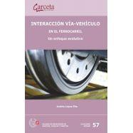 INTERACCION VIA-VEHICULO EN EL FERROCARRIL. Un Enfoque Evolutivo