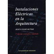 INSTALACIONES ELECTRICAS EN LA ARQUITECTURA  3ª Edición